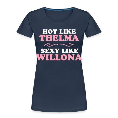 Hot Like Thelma - Sexy Like Wylona Shirt (light ty - Women's Premium Organic T-Shirt