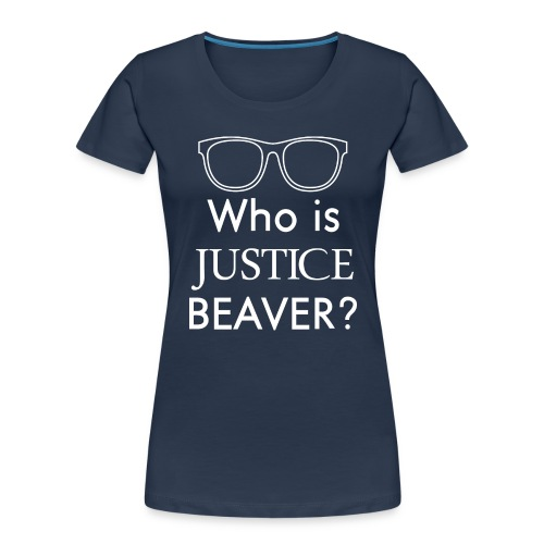 Who Is Justice Beaver - Women's Premium Organic T-Shirt