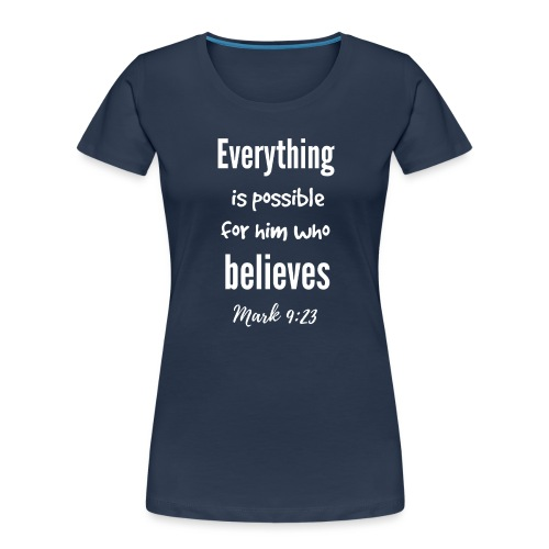 Everything is Possible - Women's Premium Organic T-Shirt