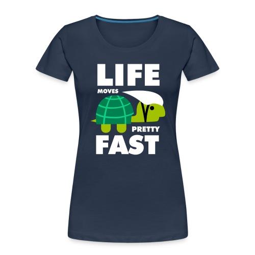 Life moves pretty fast - Women's Premium Organic T-Shirt