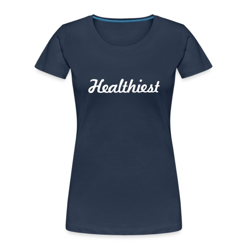 Sick Healthiest Sticker! - Women's Premium Organic T-Shirt