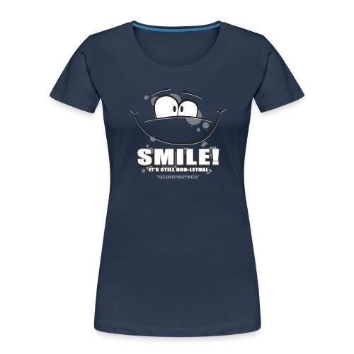Smile - it's still non-lethal - Women's Premium Organic T-Shirt