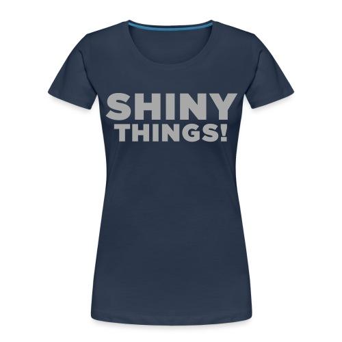 Shiny Things. Funny ADHD Quote - Women's Premium Organic T-Shirt