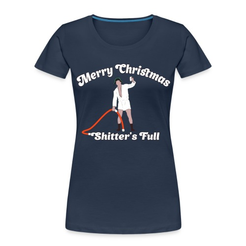 Cousin Eddie - Shitter's Full! - Women's Premium Organic T-Shirt