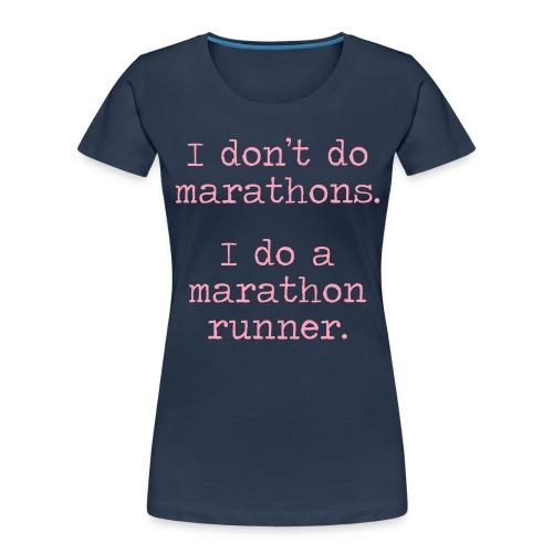 DONT DO MARATHONS - Women's Premium Organic T-Shirt