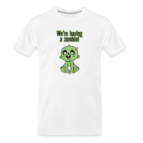 We're Having A Zombie! - Men's Premium Organic T-Shirt