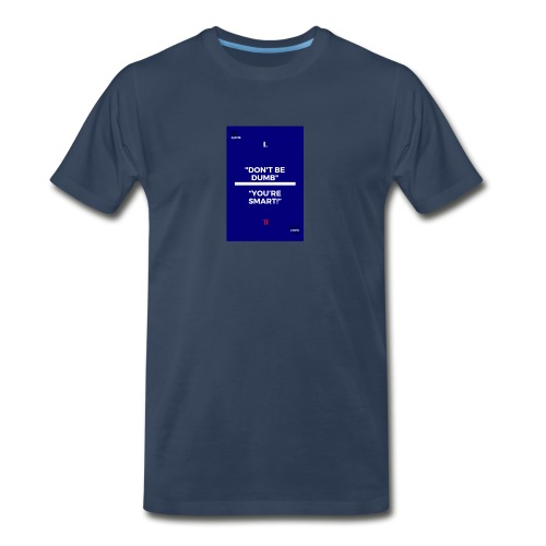 -Don-t_be_dumb----You---re_smart---- - Men's Premium Organic T-Shirt