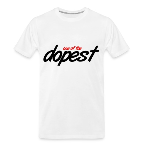 One of the Dopest - Men's Premium Organic T-Shirt