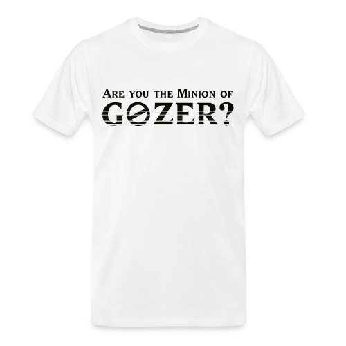 Are you the minion of Gozer? - Men's Premium Organic T-Shirt