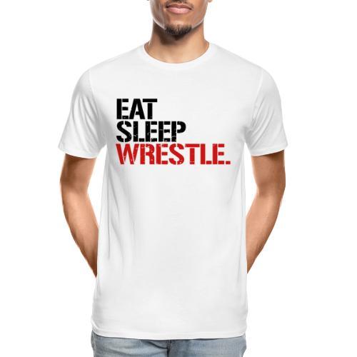 Eat Sleep Wrestle - Men's Premium Organic T-Shirt