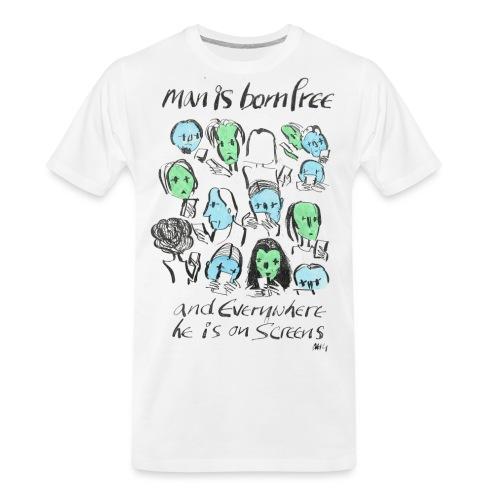 Man is born Free - Men's Premium Organic T-Shirt