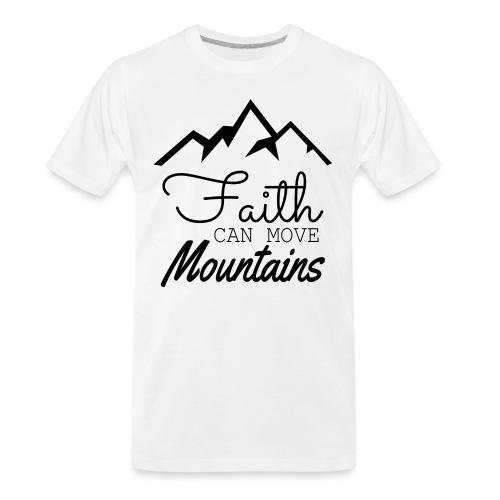 Faith Can Move Mountains - Men's Premium Organic T-Shirt