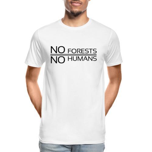 No Forests No Humans - Men's Premium Organic T-Shirt