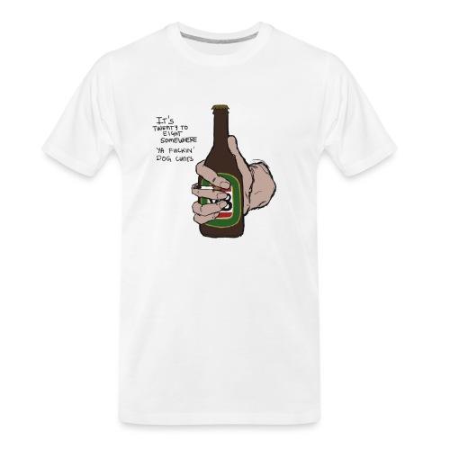 it's twenty to eight somewhere - Men's Premium Organic T-Shirt