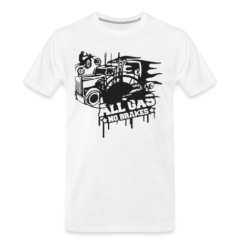 All Gas no Brakes - Men's Premium Organic T-Shirt