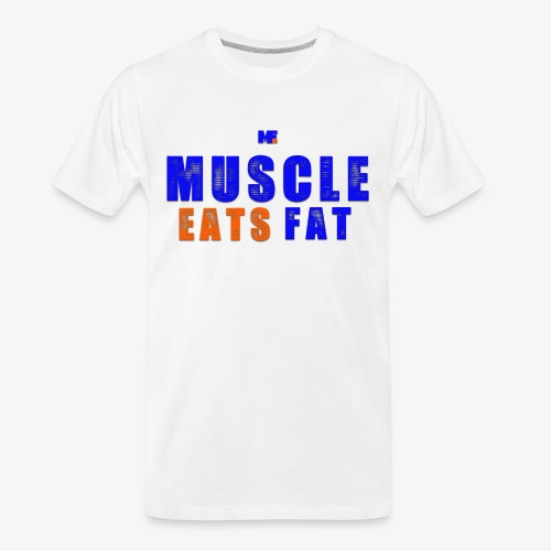 Muscle Eats Fat (NYK Edition) - Men's Premium Organic T-Shirt