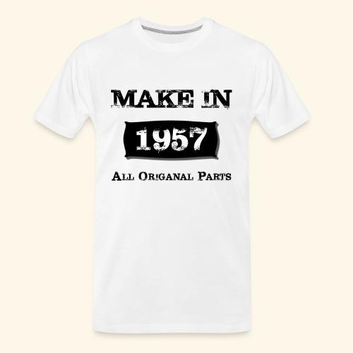 Birthday Gifts Made 1957 All Original Parts - Men's Premium Organic T-Shirt