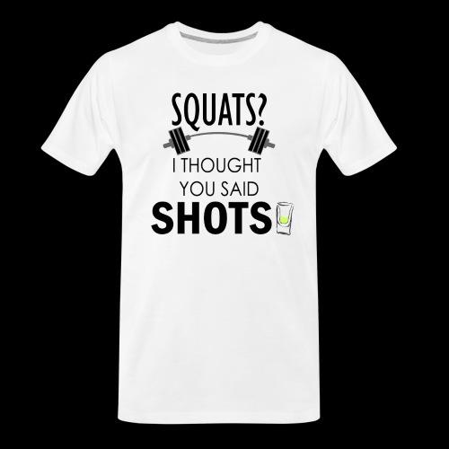 Squats vs. Shots - Men's Premium Organic T-Shirt