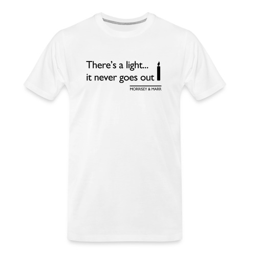 Theres a light - Men's Premium Organic T-Shirt
