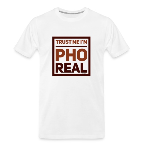 trust me i'm Pho Real - Men's Premium Organic T-Shirt