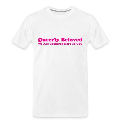 Queerly Beloved - Mug - Men's Premium Organic T-Shirt