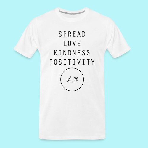 Spread Love , Kindness & Positivity - Men's Premium Organic T-Shirt