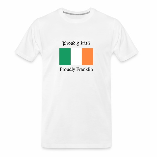 Proudly Irish, Proudly Franklin - Men's Premium Organic T-Shirt