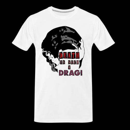 Death is a Drag Bride - Men's Premium Organic T-Shirt
