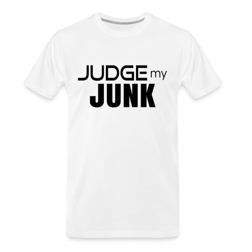 Judge my Junk Tshirt 03 - Men's Premium Organic T-Shirt