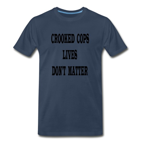crooked cops - Men's Premium Organic T-Shirt