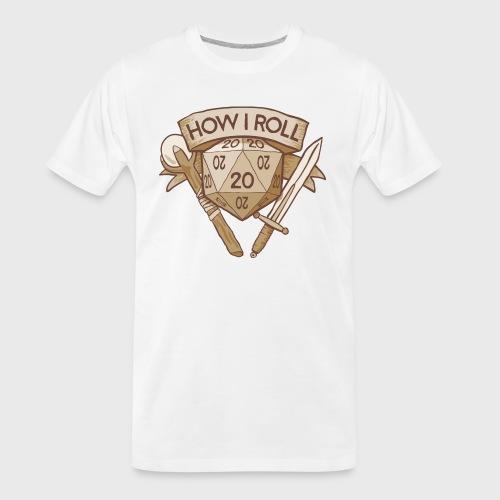 How I Roll D&D Tshirt - Men's Premium Organic T-Shirt