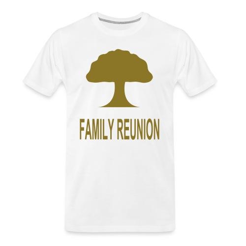 ***12% Rebate - See details!*** FAMILY REUNION add - Men's Premium Organic T-Shirt