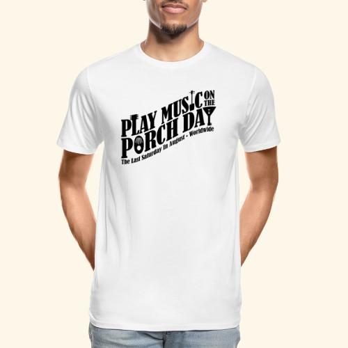 Play Music on the Porch Day - Men's Premium Organic T-Shirt