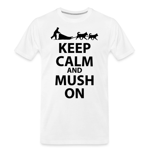 Keep Calm & MUSH On - Men's Premium Organic T-Shirt