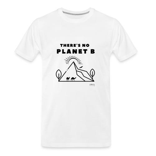 There s No Planet B Camel Design - Men's Premium Organic T-Shirt