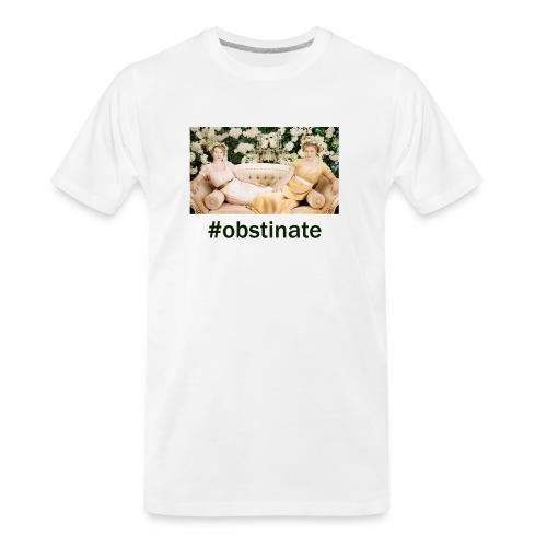 #Obstinate Patron Only - Men's Premium Organic T-Shirt