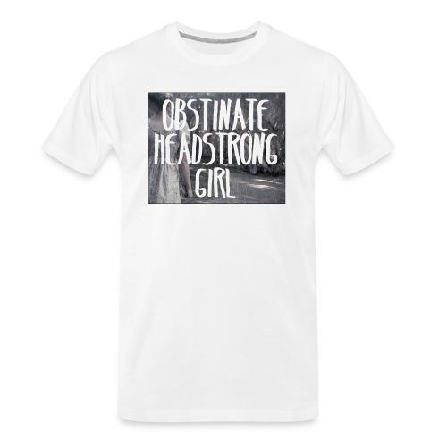 Obstinate Headstrong Girl - Men's Premium Organic T-Shirt