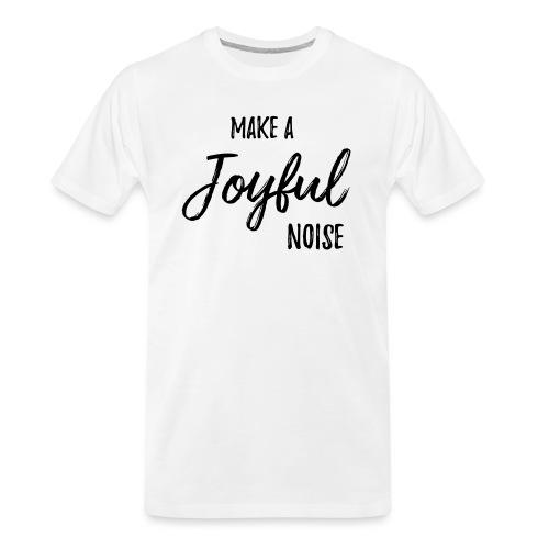 joyfulnoise2 - Men's Premium Organic T-Shirt