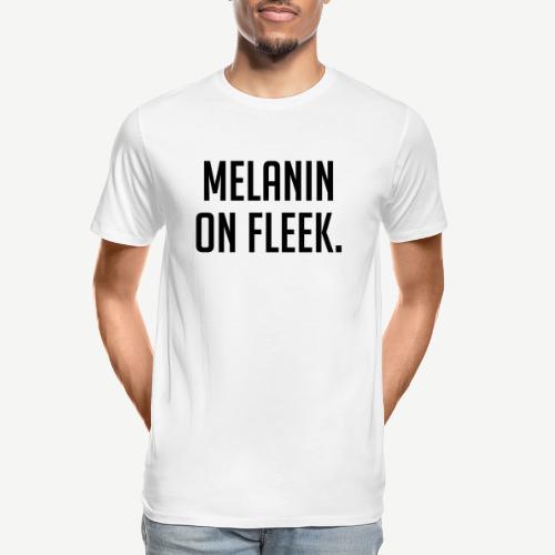 Melanin On Fleek - Men's Premium Organic T-Shirt