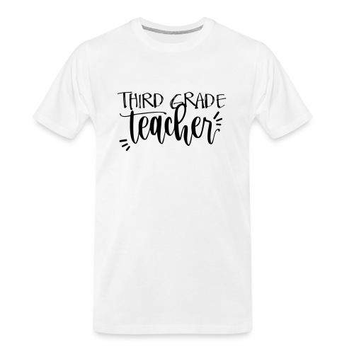 Third Grade Teacher T-Shirts - Men's Premium Organic T-Shirt