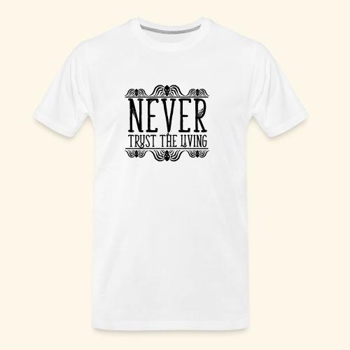 Never Trust The Living episode - Men's Premium Organic T-Shirt