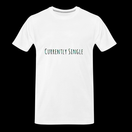 Currently Single T-Shirt - Men's Premium Organic T-Shirt