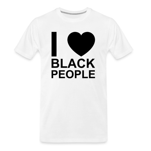 I love Black people - Men's Premium Organic T-Shirt