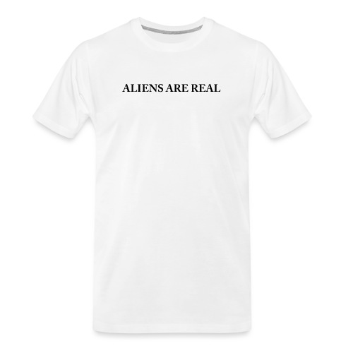 Aliens are Real - Men's Premium Organic T-Shirt