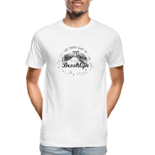 001 Brooklyn AllRoadsLeeadsTo - Men's Premium Organic T-Shirt