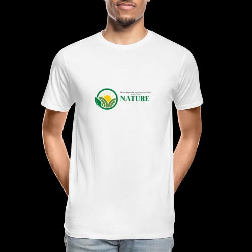 What is the NATURE of NATURE? It's MANUFACTURED! - Men's Premium Organic T-Shirt