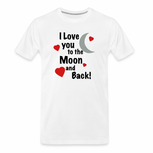 I Love You to the Moon and Back - Men's Premium Organic T-Shirt