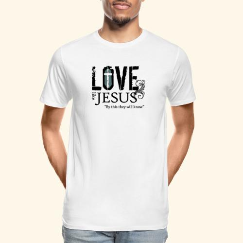 LOVE LIKE JESUS - Men's Premium Organic T-Shirt