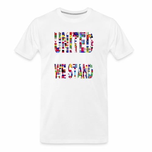 United Unity Togetherness Cooperation Stand Wisdom - Men's Premium Organic T-Shirt