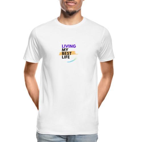 living my best life - Men's Premium Organic T-Shirt
